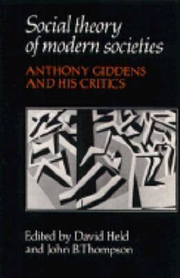 Social Theory of Modern Societies: Anthony Giddens and his Critics (Paperback)