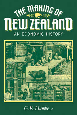 The Making of New Zealand: An Economic History (Paperback)