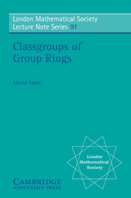Classgroups of Group Rings - London Mathematical Society Lecture Note Series 91 (Paperback)