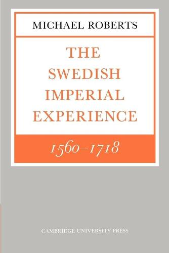 The Swedish Imperial Experience 1560-1718 (Paperback)