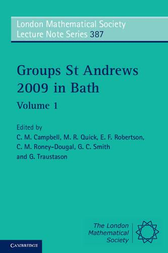 Groups St Andrews 2009 in Bath: Volume 1 - London Mathematical Society Lecture Note Series 387 (Paperback)