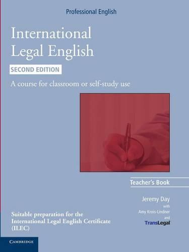 International Legal English Teacher's Book: A Course for Classroom or Self-study Use (Paperback)