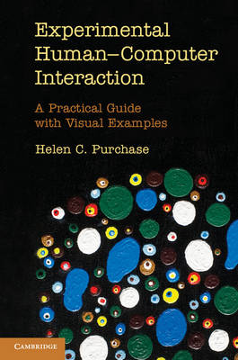 Experimental Human-Computer Interaction: A Practical Guide with Visual Examples (Paperback)
