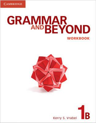 Grammar and Beyond: Grammar and Beyond Level 1 Workbook B (Paperback)