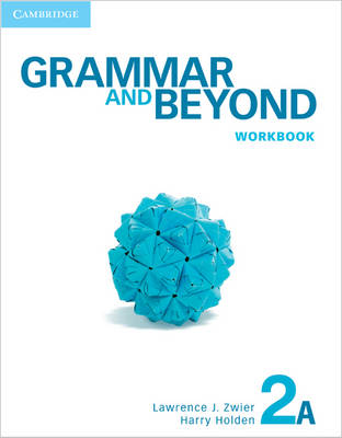Grammar and Beyond Level 2 Workbook A: Grammar and Beyond Level 2 Workbook A 2A - Grammar and Beyond (Paperback)