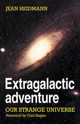 Extragalactic Adventure: Our Strange Universe (Paperback)