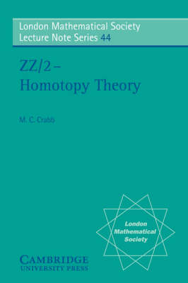 ZZ/2 - Homotopy Theory - London Mathematical Society Lecture Note Series 44 (Paperback)