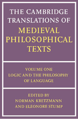 The Cambridge Translations of Medieval Philosophical Texts: Logic and the Philosophy of Language Volume 1 (Paperback)
