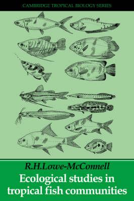 Ecological Studies in Tropical Fish Communities - Cambridge Tropical Biology Series (Paperback)