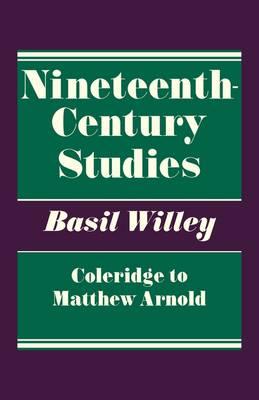 Nineteenth Century Studies: Coleridge to Matthew Arnold (Paperback)
