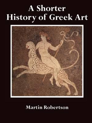 A Shorter History of Greek Art (Paperback)