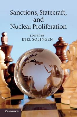 Sanctions, Statecraft, and Nuclear Proliferation (Paperback)