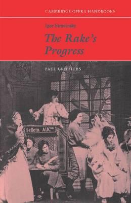 Igor Stravinsky: The Rake's Progress - Cambridge Opera Handbooks (Paperback)