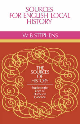 Sources of History: Sources for English Local History (Paperback)