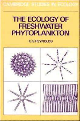 Cambridge Studies in Ecology: The Ecology of Freshwater Phytoplankton (Paperback)