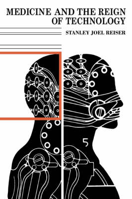 Medicine and the Reign of Technology (Paperback)