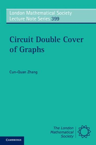 London Mathematical Society Lecture Note Series: Circuit Double Cover of Graphs Series Number 399 (Paperback)