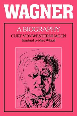 Wagner: A Biography (Paperback)