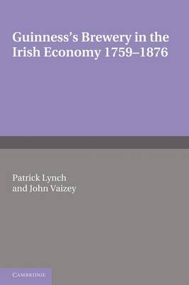 Guinness's Brewery in the Irish Economy 1759-1876 (Paperback)