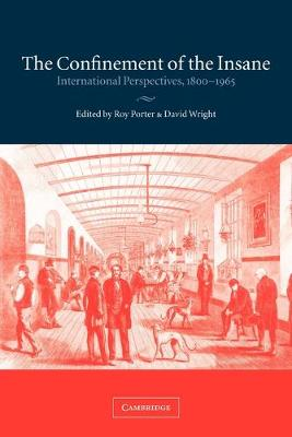 The Confinement of the Insane: International Perspectives, 1800-1965 (Paperback)