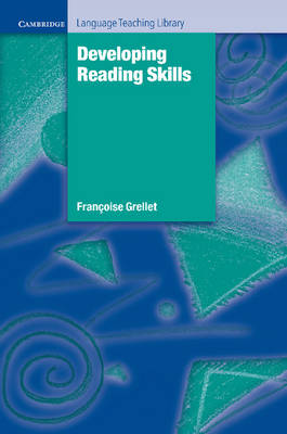 Developing Reading Skills: A Practical Guide to Reading Comprehension Exercises - Cambridge Language Teaching Library (Paperback)