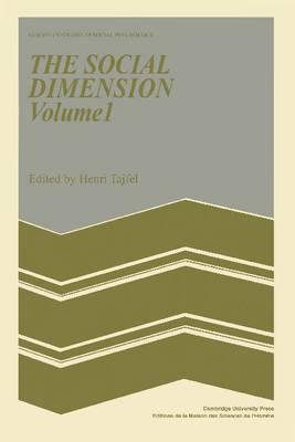 The Social Dimension: Volume 1: European Developments in Social Psychology - European Studies in Social Psychology 8 (Paperback)