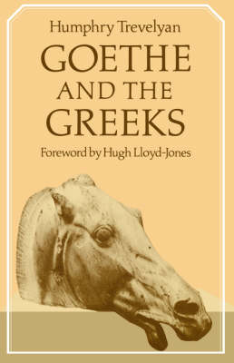 Goethe and the Greeks (Paperback)