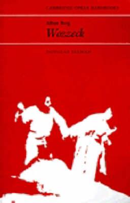 Alban Berg: Wozzeck - Cambridge Opera Handbooks (Paperback)