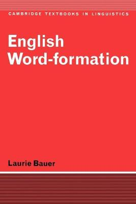 English Word-Formation - Cambridge Textbooks in Linguistics (Paperback)