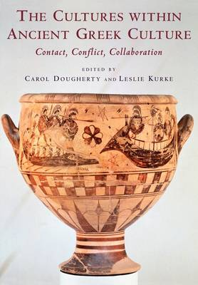 The Cultures within Ancient Greek Culture: Contact, Conflict, Collaboration (Paperback)