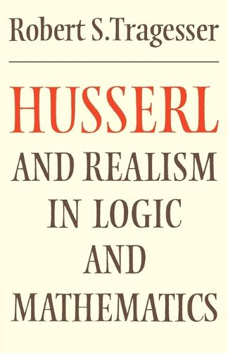Husserl and Realism in Logic and Mathematics - Modern European Philosophy (Paperback)