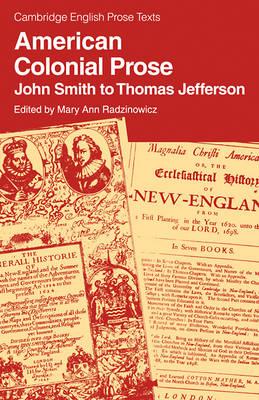 American Colonial Prose: John Smith to Thomas Jefferson - Cambridge English Prose Texts (Paperback)
