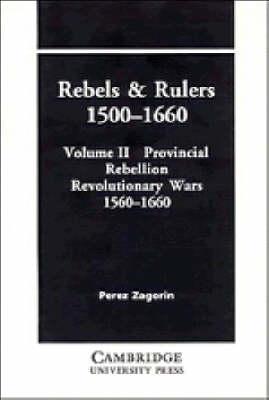 Rebels and Rulers, 1500-1660: Provincial Rebellion Volume 2 (Paperback)