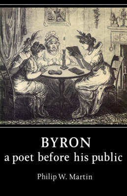 Byron: A Poet before his Public (Paperback)