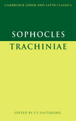 Sophocles: Trachiniae - Cambridge Greek and Latin Classics (Paperback)