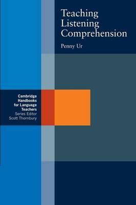 Cambridge Handbooks for Language Teachers: Teaching Listening Comprehension (Paperback)