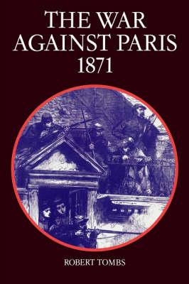 The War Against Paris, 1871 (Paperback)