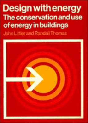 Cambridge Urban and Architectural Studies: Design with Energy: The Conservation and Use of Energy in Buildings Series Number 8 (Paperback)