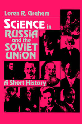 Cambridge Studies in the History of Science: Science in Russia and the Soviet Union: A Short History (Paperback)