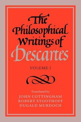The Philosophical Writings of Descartes: Volume 1 (Paperback)