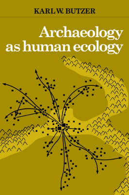 Archaeology as Human Ecology: Method and Theory for a Contextual Approach (Paperback)