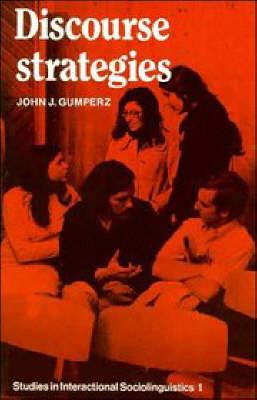 Discourse Strategies - Studies in Interactional Sociolinguistics 1 (Paperback)