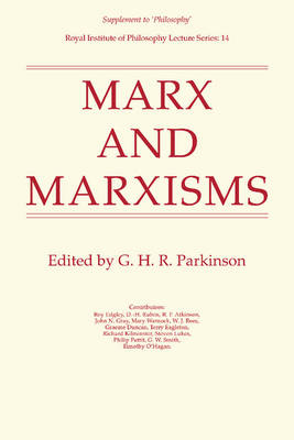 Marx and Marxisms - Royal Institute of Philosophy Supplements 14 (Paperback)