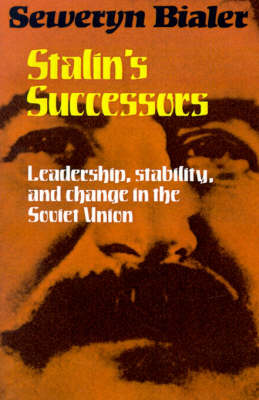 Stalin's Successors: Leadership, Stability and Change in the Soviet Union (Paperback)