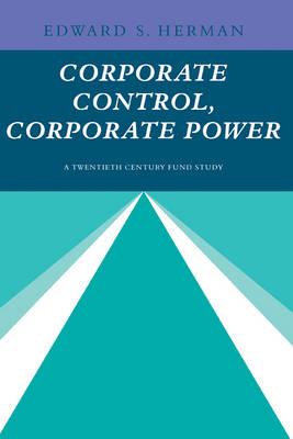 Corporate Control, Corporate Power: A Twentieth Century Fund Study (Paperback)