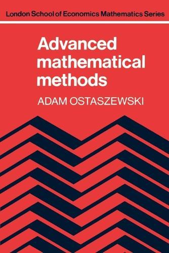 London School of Economics Mathematics: Advanced Mathematical Methods (Paperback)