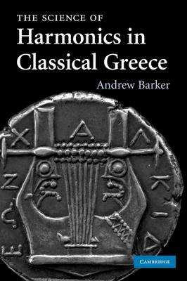 The Science of Harmonics in Classical Greece (Paperback)