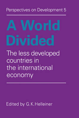 Perspectives on Development: A World Divided: The Less Developed Countries in the International Economy Series Number 5 (Paperback)
