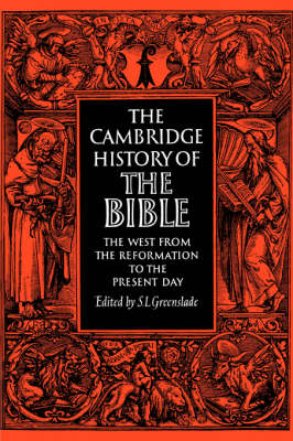 The Cambridge History of the Bible: Volume 3, The West from the Reformation to the Present Day - The Cambridge History of the Bible (Paperback)