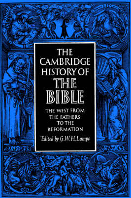 The Cambridge History of the Bible: The West from the Fathers to the Reformation Volume 2 (Paperback)